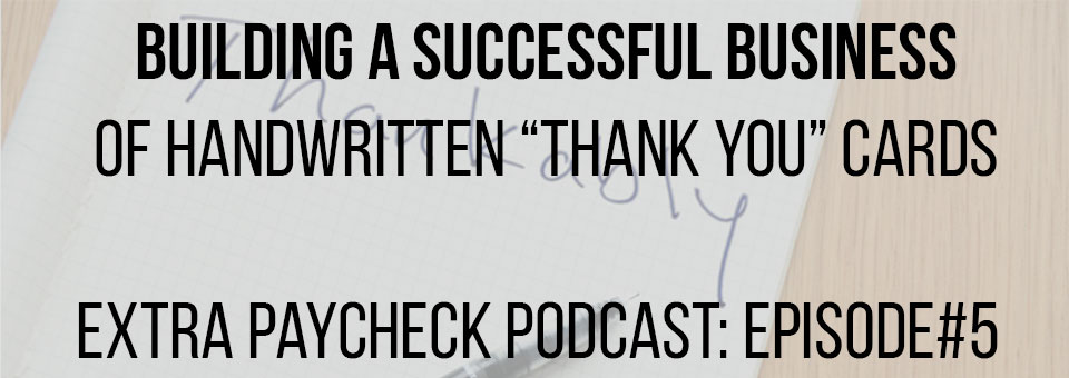 EPP 005: How To Build A Profitable Business By Writing Thank You Cards With Nick Berry