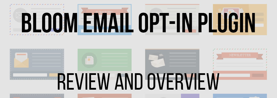 Bloom Review – The New Awesome Email Opt-In Plugin