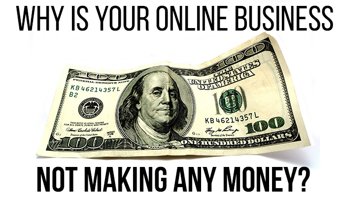 Why You're not making money online