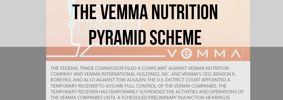 Vemma Deemed A Pyramid Scheme And Shut Down By The FTC
