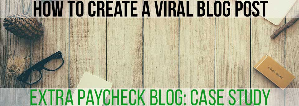 Creating A Viral Blog Post (Case Study)