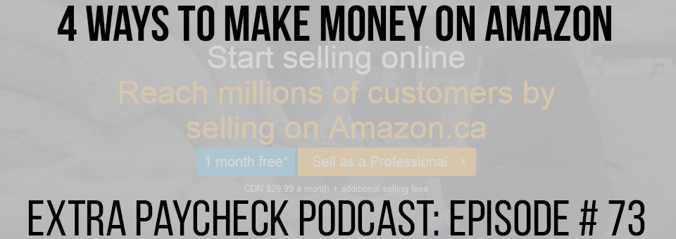 EPP 073: 4 Ways You Can Make Money With Amazon