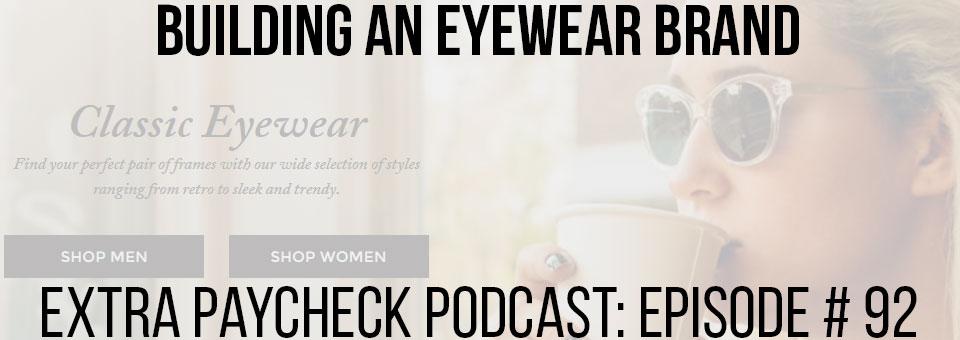 EPP 092: Launching And Growing An Eyewear Brand With Jack Kaladjian