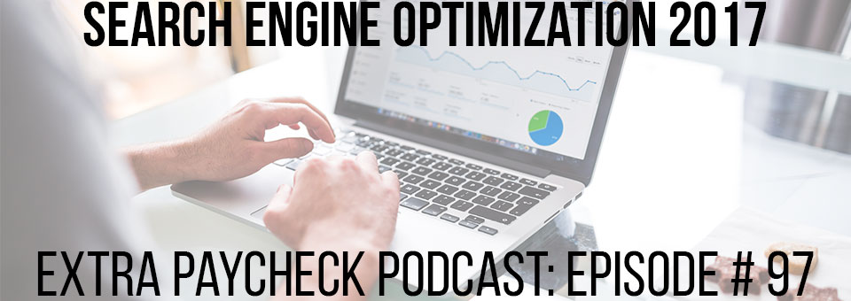 EPP 097: How To Do Search Engine Optimization in 2017