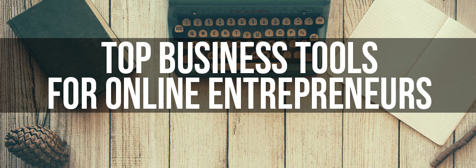 Top 32 Business Tools For Online Entrepreneurs