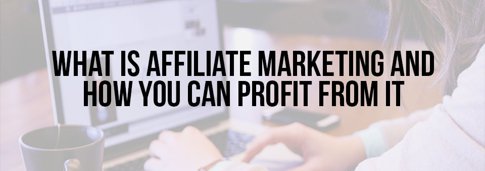 Affiliate Marketing For Beginners – How Affiliate Marketing Works