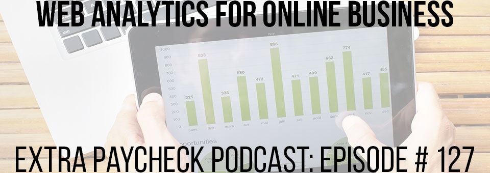 EPP 127: Using Analytics To Improve Your Online Performance