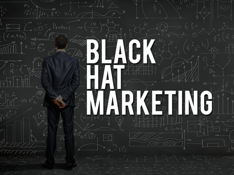 Black Hat Marketing Strategies