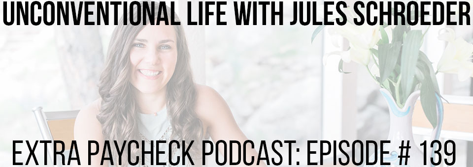 EPP 139: Build An Unconventional Business With Jules Schroeder