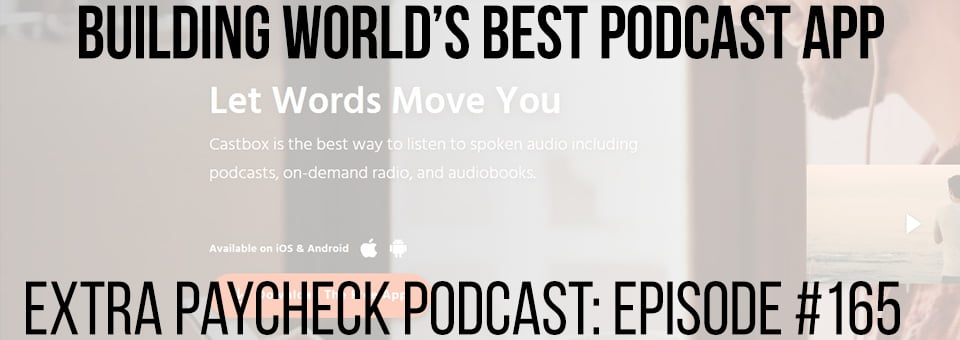 EPP 165: Building World's Best Podcast Platform With Renee Wang of CastBox