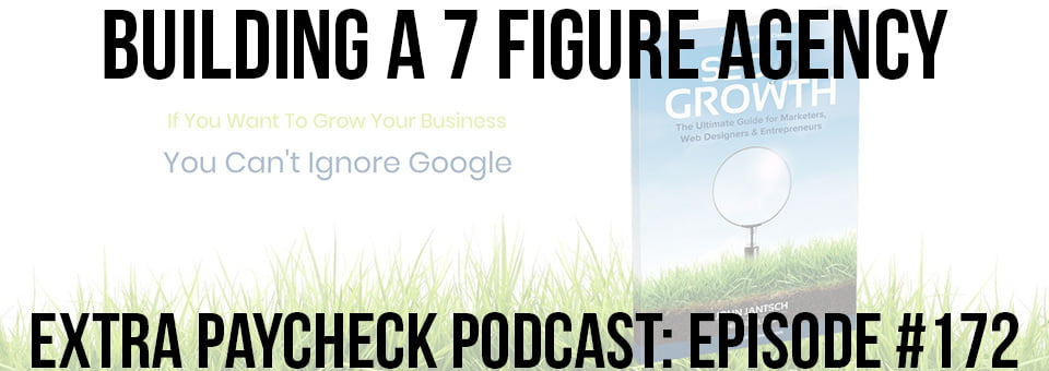EPP 172: From A Website To 7-Figure Agency With Phil Singleton