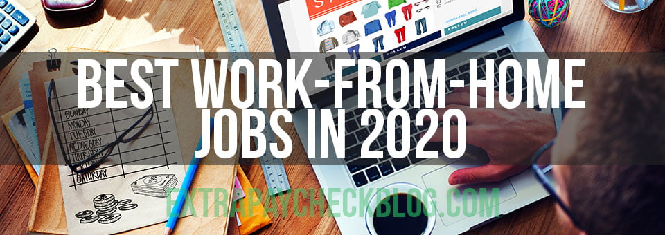 12 Best Work From Home Jobs – Online Jobs That Pay in 2020